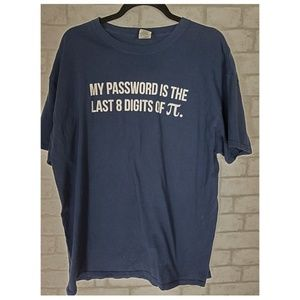 """""""My Password Is The Last 8 Digits Of π"""" Tshirt XL"""